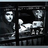 Looking out- Lookin In von A2Z