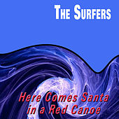 Here Comes Santa in a Red Canoe di The Surfers