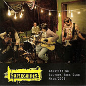 Acustico No Cultura Rock Club, Maio/2009 (Ao Vivo) de Superguidis