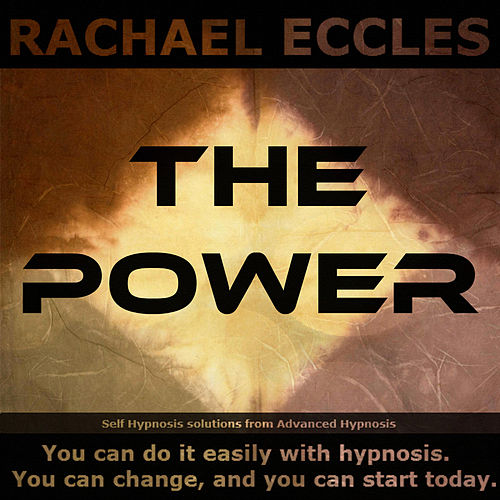 Self Hypnosis - The Power: Subconscious Reprogramming for Supreme Confidence & Personal Power by Rachael Eccles