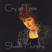 Cry of Love by Shaun Murphy