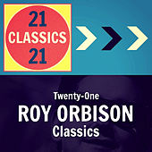 Twenty-One Roy Orbison Classics von Roy Orbison