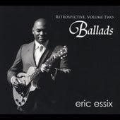 Retrospective, Vol. 2: Ballads de Eric Essix