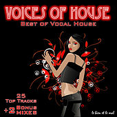 Voices of House - Best of Vocal House (incl. 2 exclusive Bonus-Mixes) by Various Artists