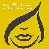 Deep & Glorious - Volume Yellow by Various Artists