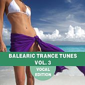 Balearic Trance Tunes Vol. 3 - Vocal Edition by Various Artists
