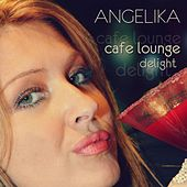Cafe Lounge Delight - EP by Angelika
