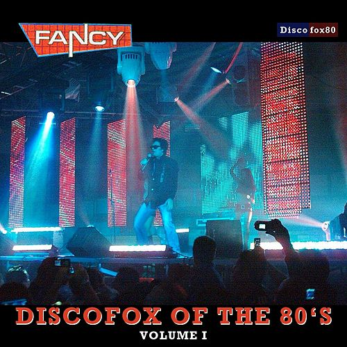 DiscoFox of the 80's, Vol. 1 by Fancy