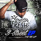 The Re-Up von B-Street