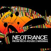 Neotrance - From Tech-House 2 Minimal von Various Artists