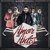 Amor De Antes Re Mix (feat. Plan B, Nengo Flow & Jory Boy) de Amaro