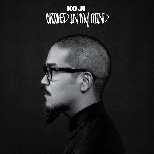 Crooked In My Mind by Koji