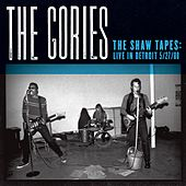 The Shaw Tapes: Live In Detroit 5/27/88 by The Gories