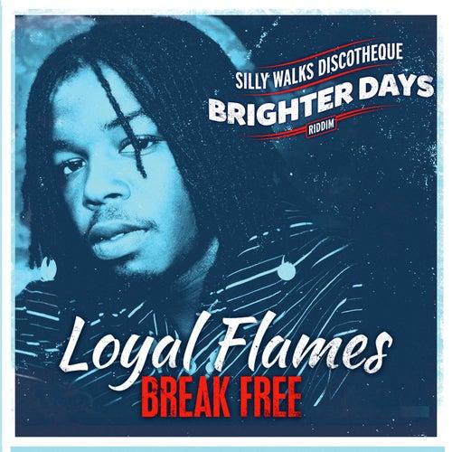 Break Free by Loyal Flames