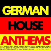 German House Anthems by Various Artists