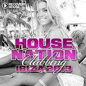 House Nation Clubbing - Ibiza 2013 by Various Artists