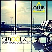 Smooved - Deep House Collection, Vol. 5 by Various Artists