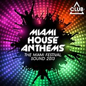 Miami House Anthems 2013 by Various Artists