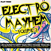 Electro Mayhem, Vol. 2 (20 Loud'N'Dirty Electro House Tracks) de Various Artists