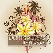 Latin Grooves, Vol. 2 (Selected by Rio Dela Duna) von Various Artists