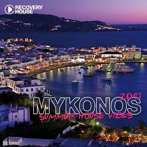 Mykonos Summer House Vibes 2013 by Various Artists