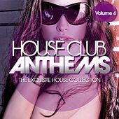 House Club Anthems - The Exquisite House Collection, Vol. 4 de Various Artists