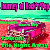 Journey of Rock'n'Pop - Twistin' The Night Away (Original Songs Original Various Artists) by Various Artists
