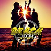 Beach Clubbing - Pre-Party by Various Artists