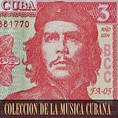 Coleccion de la Musica Cubana (100 Original Songs - Remastered) de Various Artists