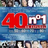 40 Años de No. 1 en Español : Los 50's, 60's, 70's y 80's de Various Artists