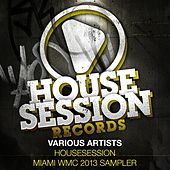 Housesession Miami WMC 2013 Sampler by Various Artists