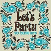 Let`s Party (50 Oldie Hits) by Various Artists