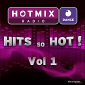 Hotmix Radio Dance Hits So Hot (Vol. 1) de Various Artists