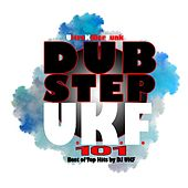 Dubstep Ukf 101 - Best of Top Hits by DJ Ukf by Various Artists