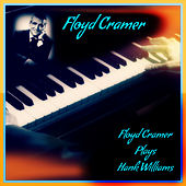 Floyd Cramer Plays Hank Williams by Floyd Cramer