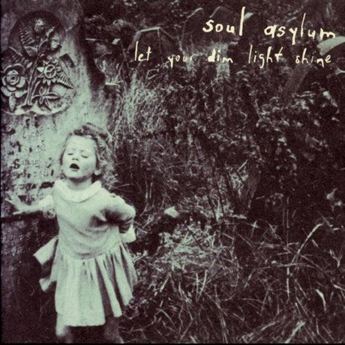 Let Your Dim Light Shine by Soul Asylum