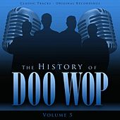 The History of Doo Wop, Vol. 5 (50 Unforgettable Doo Wop Tracks) von Various Artists