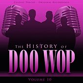 The History of Doo Wop, Vol. 10 (50 Unforgettable Doo Wop Tracks) by Various Artists