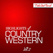 Highlights of Country Western, Vol. 2 by Various Artists