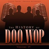 The History of Doo Wop, Vol. 19 (50 Unforgettable Doo Wop Tracks) by Various Artists