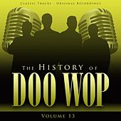 The History of Doo Wop, Vol. 13 (50 Unforgettable Doo Wop Tracks) von Various Artists