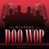 The History of Doo Wop, Vol. 11 (50 Unforgettable Doo Wop Tracks) by Various Artists