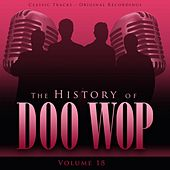 The History of Doo Wop, Vol. 18 (50 Unforgettable Doo Wop Tracks) by Various Artists