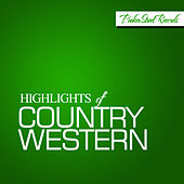 Highlights of Country Western by Various Artists