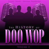 The History of Doo Wop, Vol. 4 (50 Unforgettable Doo Wop Tracks) by Various Artists