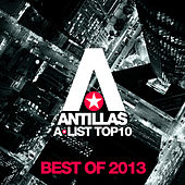 Antillas A-List Top 10 - Best Of 2013 de Various Artists