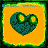 Italo Dance I Love You, Vol. 4 (The Best Italo Dance in the World) de Various Artists
