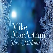 This Christmas by Mike MacArthur