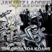 Jakobz Ladder: The Croatoa Koans by Son Of Saturn