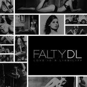 Love Is A Liability de FaltyDL